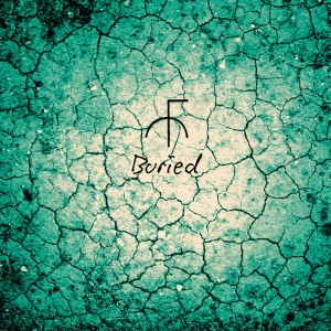 """Buried"" - La-Ti-Da Records, 2012"